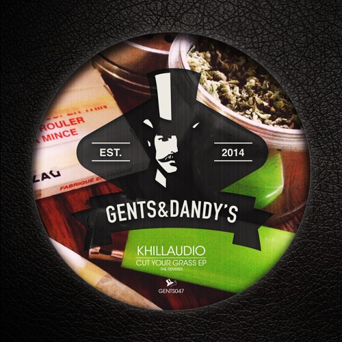 GENTS047 Khillaudio - Cut Your Grass (Remixes)