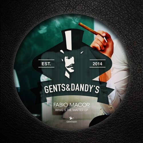 GENTS051 - Fabio Macor - What's The Matter EP