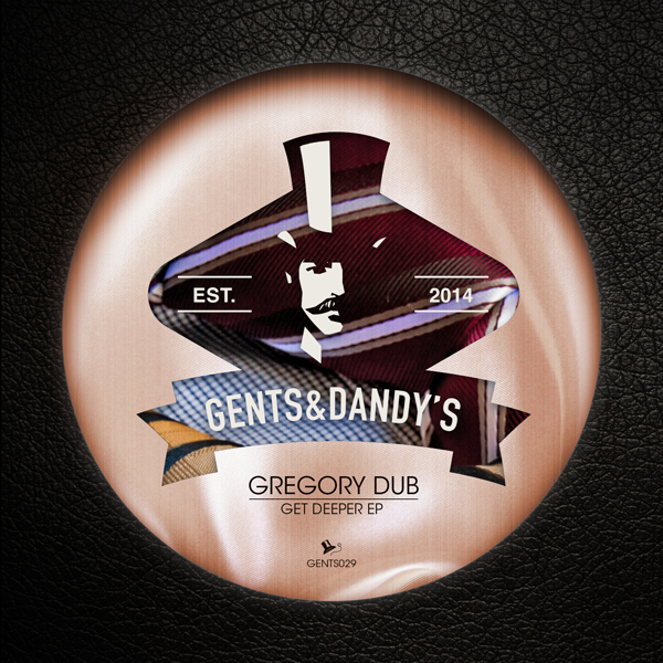 GENTS029 Gregory Dub - Get Deeper EP