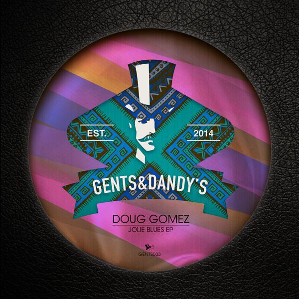 GENTS033 Doug Gomez - Jolie Blues EP