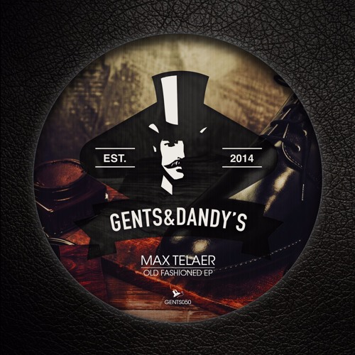 GENTS050 - Max Telaer - Old Fashioned EP