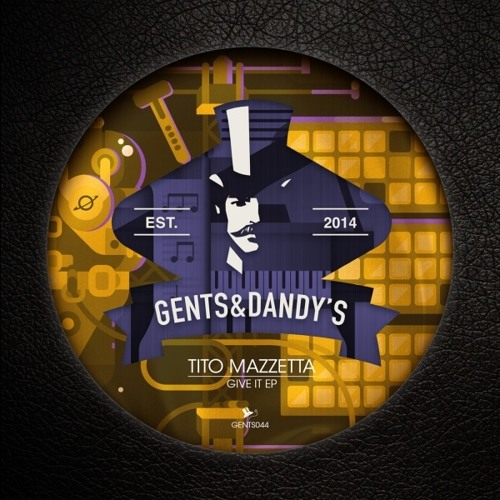 GENTS044 - Tito Mazzetta - Give It EP