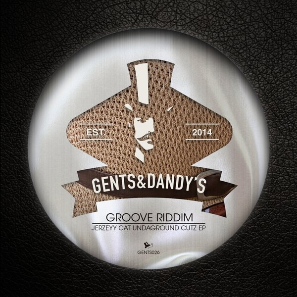 GENTS026 Groove Riddim - Jerzeyy Cat Undaground Cutz EP