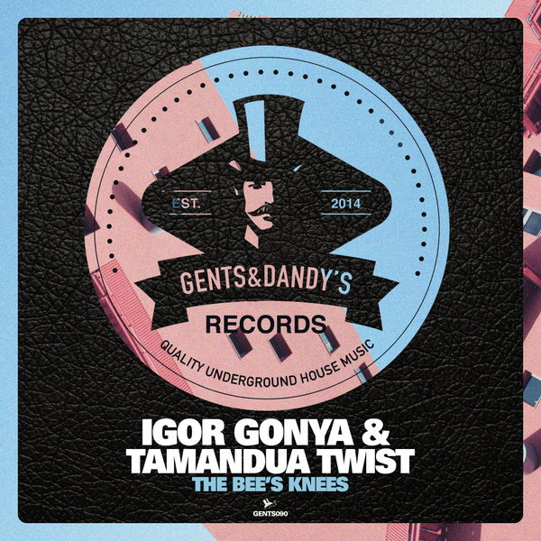 GENTS090 - Igor Gonya & Tamandua Twist - The Bee's Knees