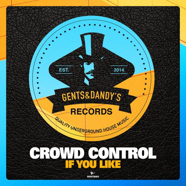 GENTS092 - Crowd Control - If You Like