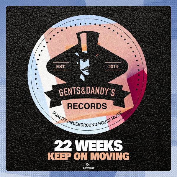 GENTS094 - 22 Weeks - Keep On Moving