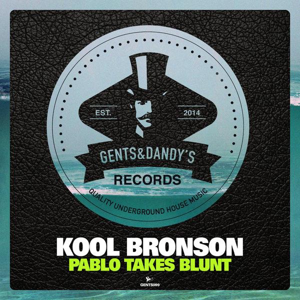 GENTS099 - Kool Bronson - Pablo Takes Blunt