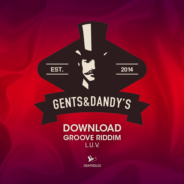 GENTSDL02 Groove Riddim - LUV (Free Download)