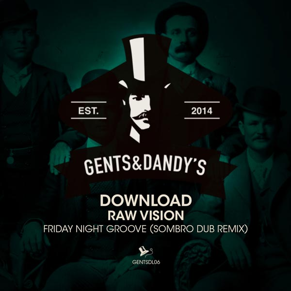 GENTSDL06 Raw Vision - Friday Night Groove (Sombro Dub Remix) (Free Download)
