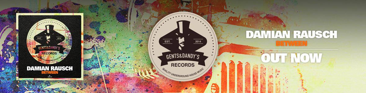 Gents & Dandy's Records - Header 6 - Damian Rausch - Between