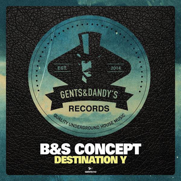 GENTS110 - B&S Concept - Destination Y