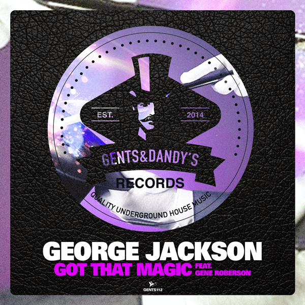 GENTS112 - George Jackson ft. Gene Roberson - Got That Magic