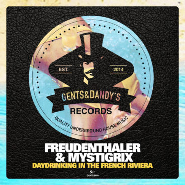 GENTS115 Freudenthaler & Mystigrix - Daydrinking In The French Riviera EP