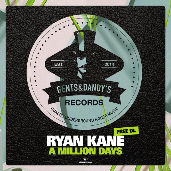 GENTSDL08 Ryan Kane - A Million Days (Free Download)