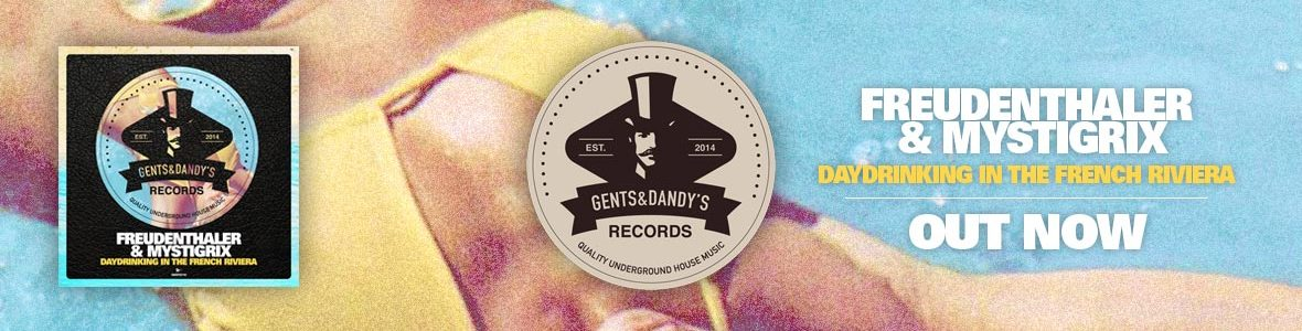Gents & Dandy's Records - Header 115 - Freudenthaler & Mystigrix - Daydrinking In The French Riviera