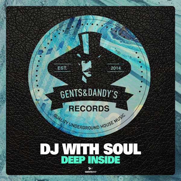 GENTS117 Dj with Soul - Deep Inside EP