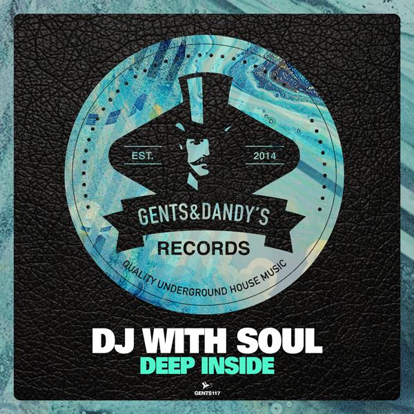 GENTS117 Dj with Soul - Deep Inside EP