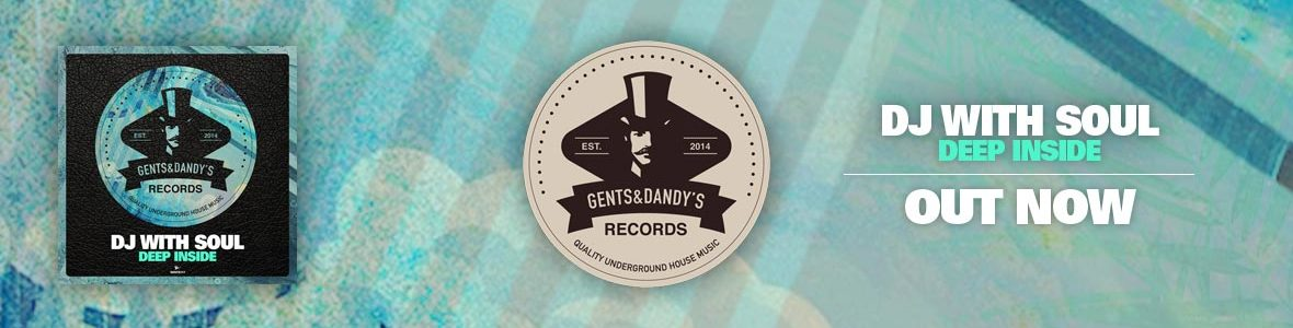 Gents & Dandy's Records - Header 117 - Dj with Soul - Deep Inside EP