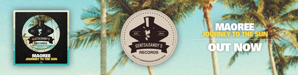 Gents & Dandy's Records - Header 119 - Maoree - Journey To The Sun EP