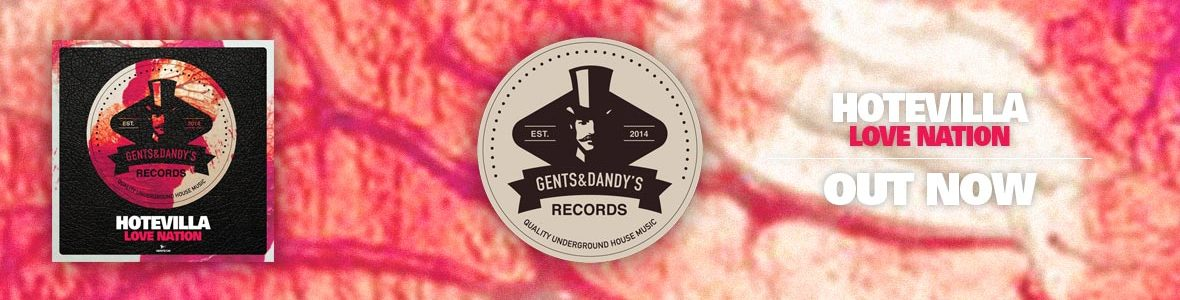 Gents & Dandy's Records - Header 120 - Hotevilla - Love Nation EP