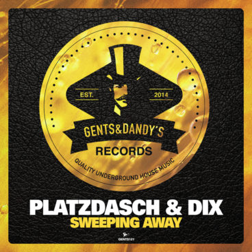 GENTS121 - Platzdasch & Dix - Sweeping Away EP
