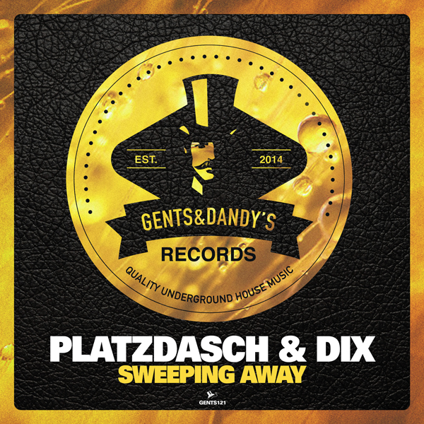 GENTS121 - Platzdasch & Dix - Sweeping Away EP