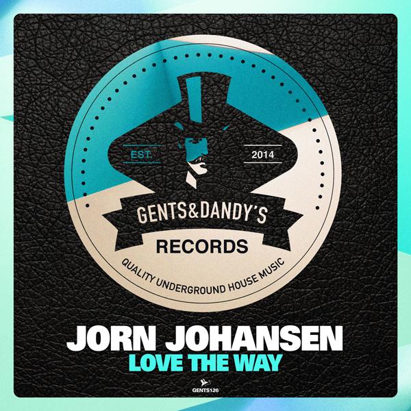 GENTS126 - Jorn Johansen - Love The Way EP