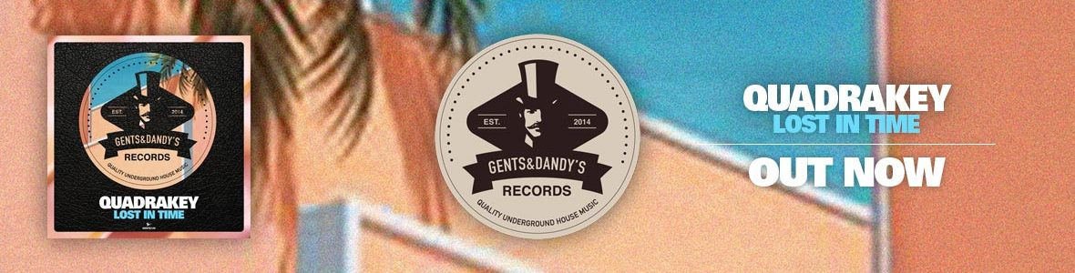 Gents & Dandy's Records - Header 125 - Quadrakey - Lost In Time EP