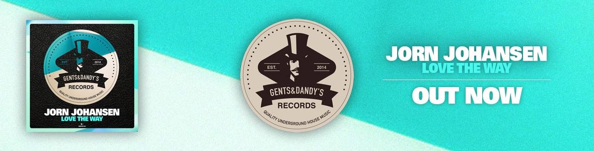 Gents & Dandy's Records - Header 126 - Jorn Johansen - Love The Way EP