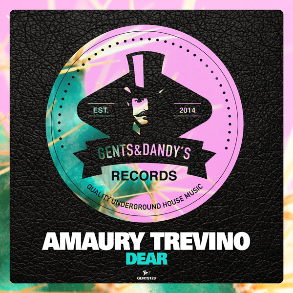 GENTS128 - Amaury Trevino - Dear EP