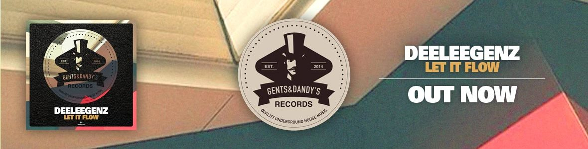 Gents & Dandy's Records - Header 127 - Deeleegenz - Let It Flow EP