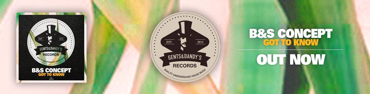 Gents & Dandy's Records - Header 129 - B&S Concept - Got To Know EP