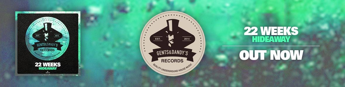Gents & Dandy's Records - Header 130 - 22 Weeks - Hideaway EP