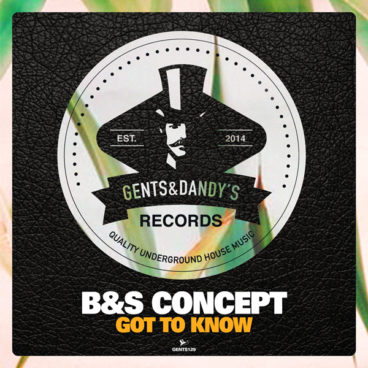 GENTS129 - B&S Concept - Got To Know EP