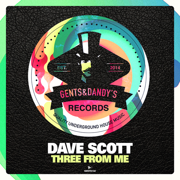GENTS132 - Dave Scott - Three From Me EP