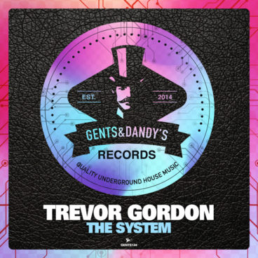 GENTS134 - Trevor Gordon - The System EP