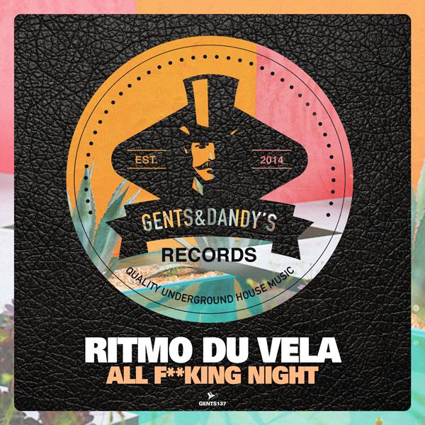 GENTS137 - Ritmo Du Vela - All Fucking Night EP