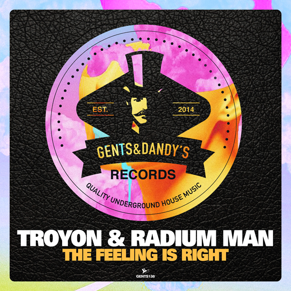 GENTS138 - Troyon & Radium Man - The Feeling Is Right EP