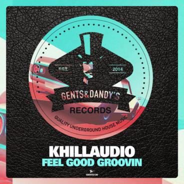 GENTS139 - Khillaudio - Feel Good Groovin