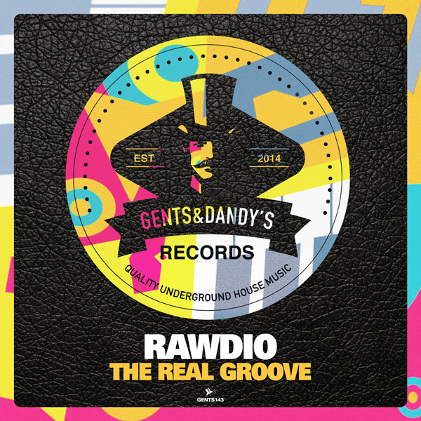 GENTS143 - Rawdio - The Real Groove