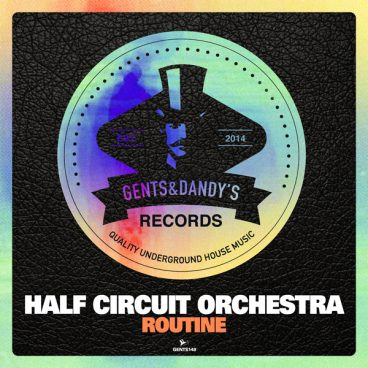 GENTS148 - Half Circuit Orchestra - Routine