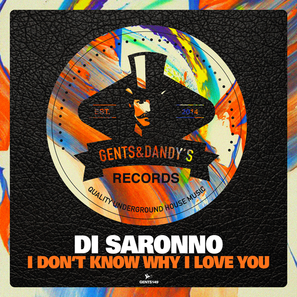 GENTS149 - Di Saronno - I Don't Know Why I Love You EP